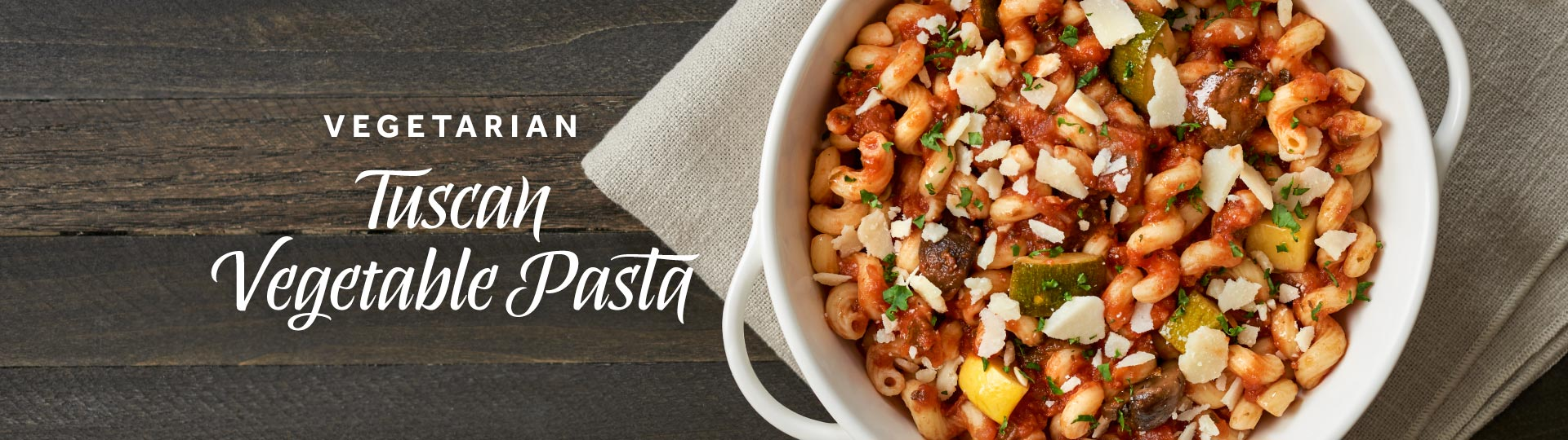 Vegetarian: Tuscan Vegetable Pasta