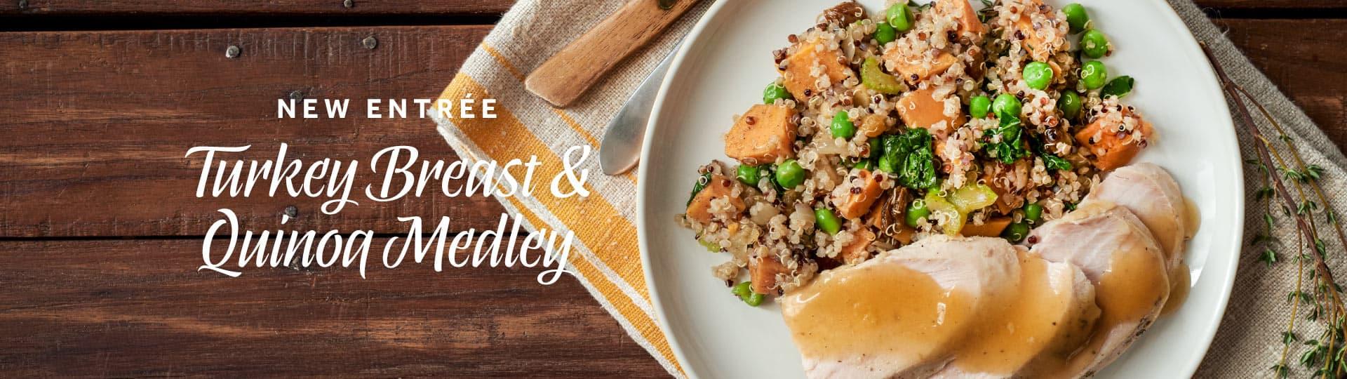 New Entrée: Turkey Breast & Quinoa Medley